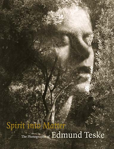 Spirit into Matter: The Photographs of Edmund Teske
