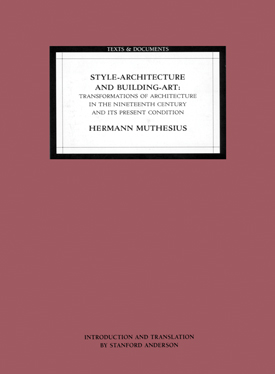 Style-Architecture and Building-Art: Transformations of Architecture in the Nineteenth Century and Its Present Condition
