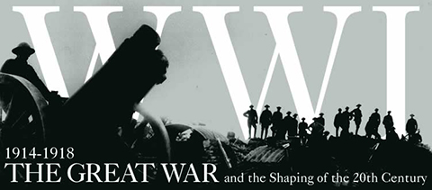 Silhouette of artillery and soldiers, text that reads 'WWI 1914-1918 The Great War and the Shaping of the 20th Century'