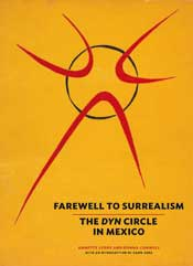 Farewell to Surrealism: The Dyn Circle in Mexico