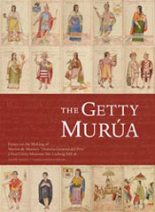 The Getty Murúa: Essays on the Making of Martín de Murúa's