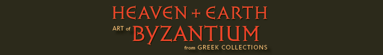 Heaven and Earth: Art of Byzantium from Greek Collections