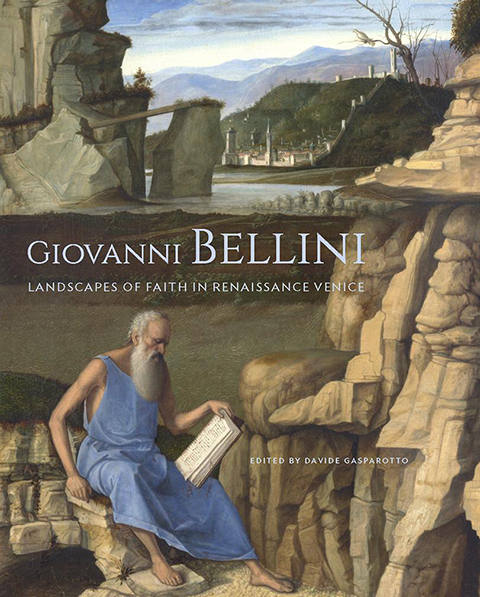 Giovani Bellini: Landscapes of Faith in Renaissance Venice