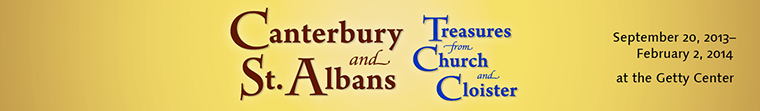 Canterbury and St. Albans: Treasures from Church and Cloister