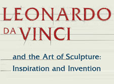 Leonardo da Vinci and the Art of Sculpture: Inspiration and Invention