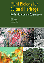 Plant Biology for Cultural Heritage: Biodeterioration and Conservation