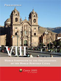 Proceedings of the VIII World Symposium of the Organization of the World Heritage Cities, Cusco, 19-23 September 2005