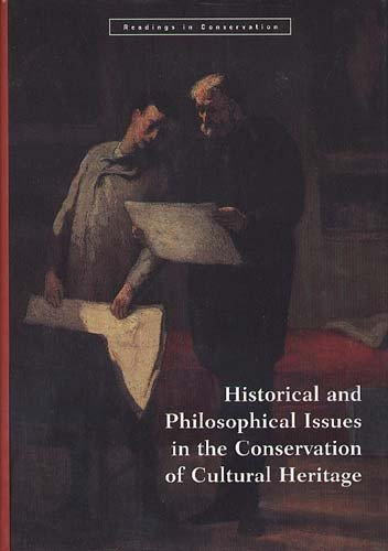 Historical and Philosophical Issues in the Conservation of Cultural Heritage cover