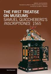 The First Treatise on Museums: Samuel Quiccheberg's <em>Inscriptiones,</em> 1565