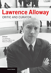 Lawrence Alloway: Critic and Curator