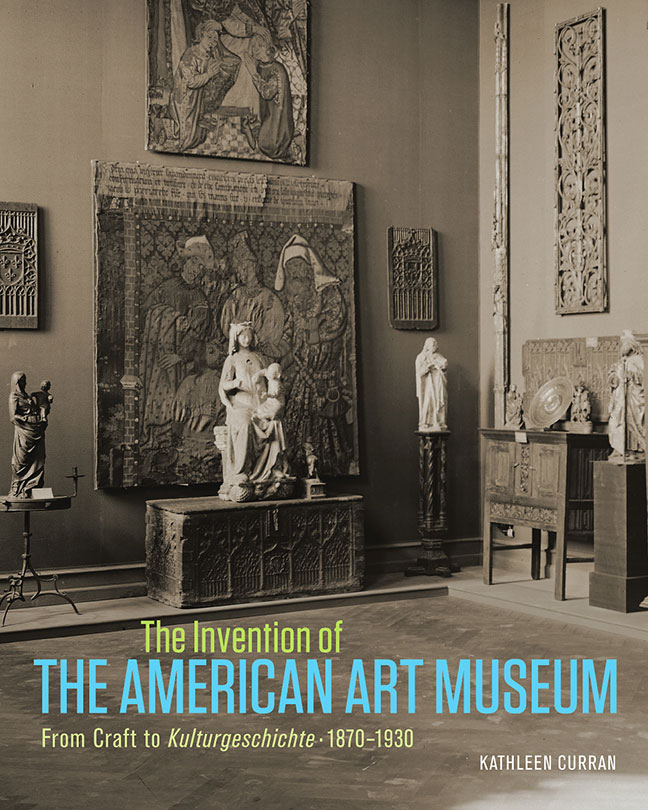 The Invention of the American Art Museum book cover
