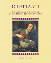 Dilettanti: The Antic and the Antique in Eighteenth-Century England