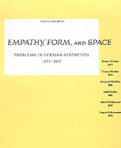 Empathy, Form, and Space: Problems in German Aesthetics, 1873-1893