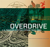 Overdrive: L.A. Constructs the Future