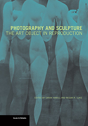 Photography and Sculpture: The Art Object in Reproduction