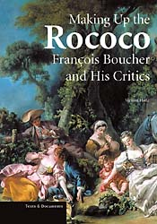 Making Up the Rococo: François Boucher and His Critics