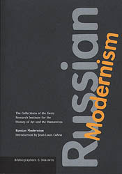 Russian Modernism: The Collections of the Getty Research Institute for the History of Art and the Humanities